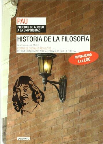 Historia de la Filosofía. Universidades de Madrid: Exámenes oficiales resueltos. Recomendaciones y ayudas para superar la prueba