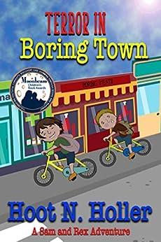 Terror in Boring Town (A Sam and Rex Adventure Book 1) by [Hoot N. Holler, Stephanie Adams]
