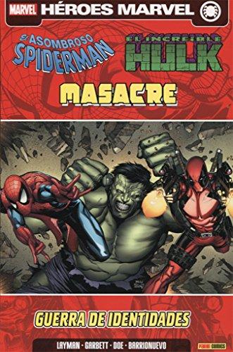 Spiderman, Hulk y Masacre. Guerra de identidades