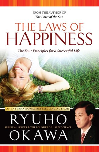 The Laws of Happiness: The Four Principles for a Successful Life