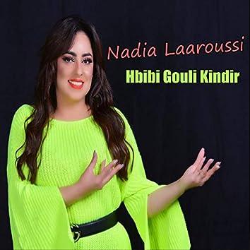 Hbibi Gouli Kindir