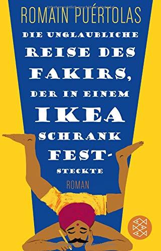 Die unglaubliche Reise des Fakirs, der in einem Ikea-Schrank feststeckte: Roman (Fischer TaschenBibliothek)