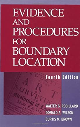 Evidence and Procedures for Boundary Location by Walter G. Robillard (2001-12-31)