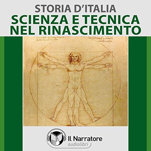 Scienza e Tecnica nel Rinascimento (Storia d'Italia 34)  Audiolibri