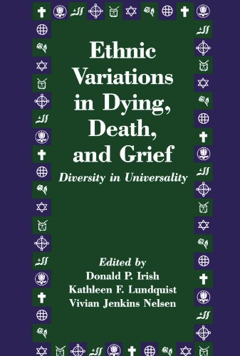 Compare Textbook Prices for Ethnic Variations in Dying, Death and Grief: Diversity in Universality Death Education, Aging and Health Care 1 Edition ISBN 9781560322788 by Irish, Donald P.,Lundquist, Kathleen F.,Nelsen, Vivian J.