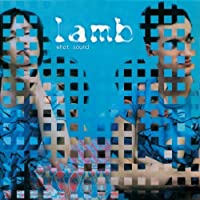 What Sound by Lamb (2001-12-18)
