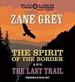 The Spirit of the Border and The Last Trail
