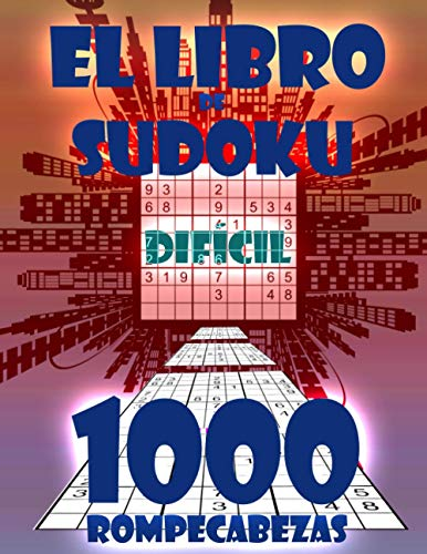 SUDOKU Difícil: Libro de Sudoku con 1000 Rompecabezas de Difícil Para Adultos