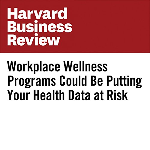 Workplace Wellness Programs Could Be Putting Your Health Data at Risk copertina