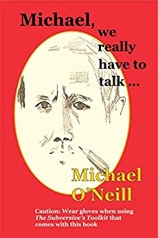 Michael, we really have to talk . . . by [Michael O'Neill]