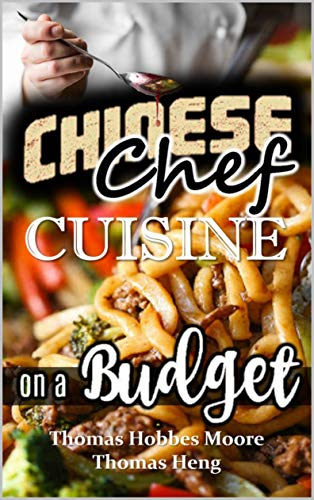 Chinese Chef Cuisine: On A Budget (English Edition)