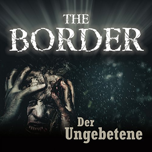 Der Ungebetene (The Border 3) audiobook cover art