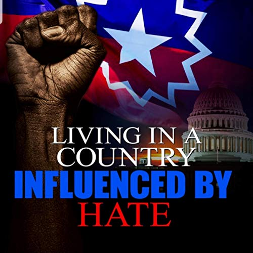Living in a Country Influenced by Hate Titelbild