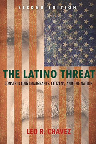 Compare Textbook Prices for The Latino Threat: Constructing Immigrants, Citizens, and the Nation, Second Edition 2 Edition ISBN 9780804783521 by Chavez, Leo
