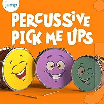 Percussive Pick Me Ups