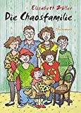 Die Chaosfamilie. Sammelband: Chaosfamilie Koenig / Die Chaosfamilie und die halbe Weltreise / Die Chaosfamilie lebe hoch