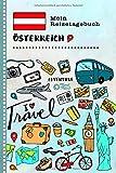 Mein Reisetagebuch Österreich: Kinder Reise Aktivitätsbuch zum Ausfüllen, Eintragen, Malen, Einkleben A5 - Ferien unterwegs Tagebuch zum Selberschreiben - Urlaubstagebuch Journal für Mädchen, Jungen