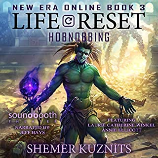 Life Reset: Hobnobbing     New Era Online Book 3              Written by:                                                                                                                                 Shemer Kuznits                               Narrated by:                                                                                                                                 Jeff Hays,                                                                                        Laurie Catherine Winkel,                                                                                        Annie Ellicott                      Length: 15 hrs and 23 mins     17 ratings     Overall 4.8