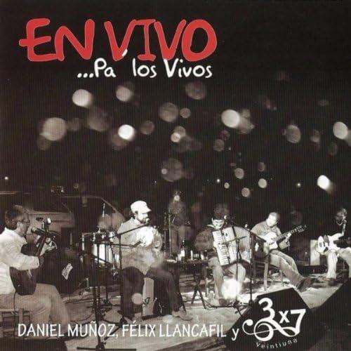 Daniel Muñoz, Félix Llancafil & 3x7 Veintiuna