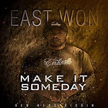 Make It Someday (New Medz Riddim)