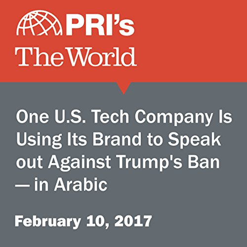 One U.S. Tech Company Is Using Its Brand to Speak Out Against Trump's Ban — in Arabic cover art