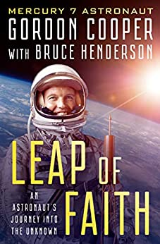 Leap of Faith: An Astronaut's Journey Into the Unknown by [Gordon Cooper, Bruce Henderson]