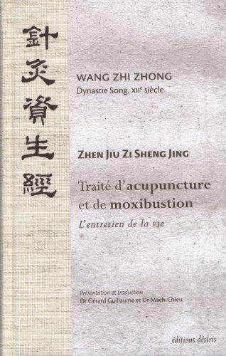Traité d'acupuncture et de moxibustion - l'entretien de la vie
