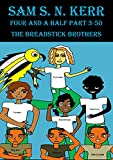 The Breadstick Brothers: Four and a Half Part 3-50 (English Edition)