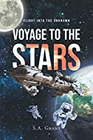 Voyage to the Stars: Flight into the Unknown