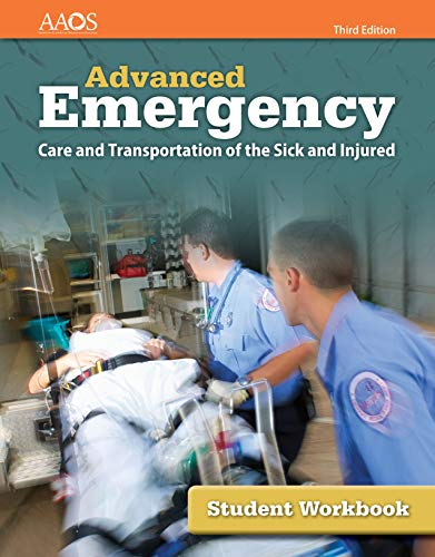 Compare Textbook Prices for Advanced Emergency Care and Transportation of the Sick and Injured Student Workbook 3 Edition ISBN 9781284160826 by AAOS