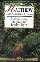 Matthew: Being Discipled by Jesus (Lifeguide Bible Studies) by Stephen D. Eyre (2000-08-26)