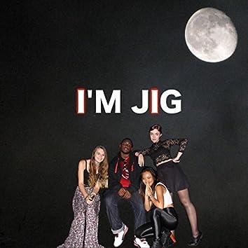I'm JIG