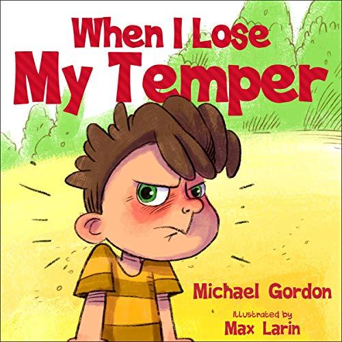 When I Lose My Temper: Self-Regulation Skills, Book 7