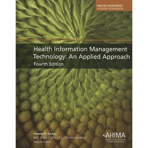 Health Information Management Technology: An Applied Approach 4th (fourth) Edition published by American Health Information Management Associ (2012)