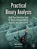 Practical Binary Analysis: Build Your Own Linux Tools for Binary Instrumentation, Analysis, and Disassembly - Dennis Andriesse