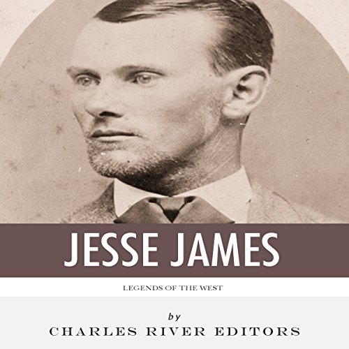 Legends of the West: The Life and Legacy of Jesse James audiobook cover art