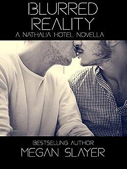 Blurred Reality: Contemporary Hot Gay Romance (Nathalia Hotel Book 2) (English Edition) de [Megan Slayer]