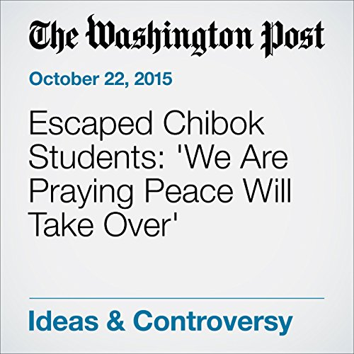 Escaped Chibok Students: 'We Are Praying Peace Will Take Over' cover art