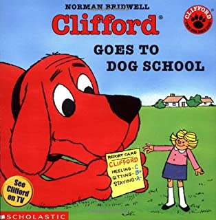 Clifford Goes to Dog School (Clifford the Big Red Dog)