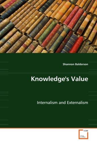 Knowledge''s Value: Internalism and Externalism