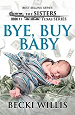 Bye, Buy Baby (The Sisters, Texas Mystery Series Book 11)
