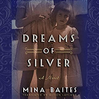 Dreams of Silver     The Silver Music Box Series, Book 2              By:                                                                                                                                 Mina Baites,                                                                                        Alison Layland - translator                               Narrated by:                                                                                                                                 Jane Oppenheimer                      Length: 8 hrs and 31 mins     59 ratings     Overall 4.6