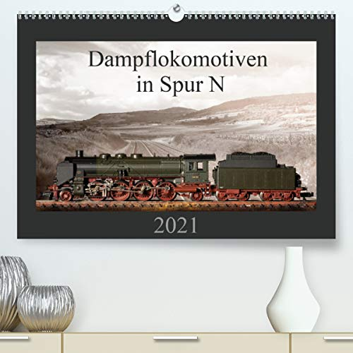 Dampflokomotiven in Spur N (Premium, hochwertiger DIN A2 Wandkalender 2021, Kunstdruck in Hochglanz)