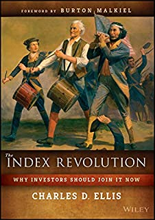 The Index Revolution: Why Investors Should Join It Now (English Edition)