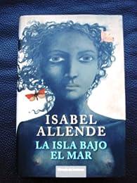 La Isla Bajo El Mar par Isabel Allende