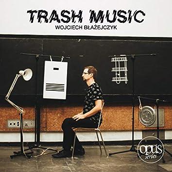 Wojciech Błażejczyk: Trash Music