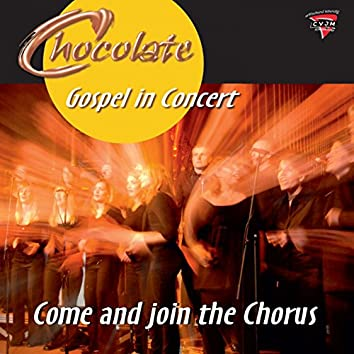 Come and Join the Chorus (Gospel in Concert!)