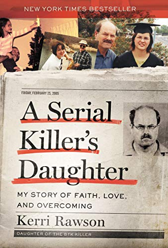 A Serial Killer's Daughter: My Story of Faith, Love, and Overcoming (English Edition)