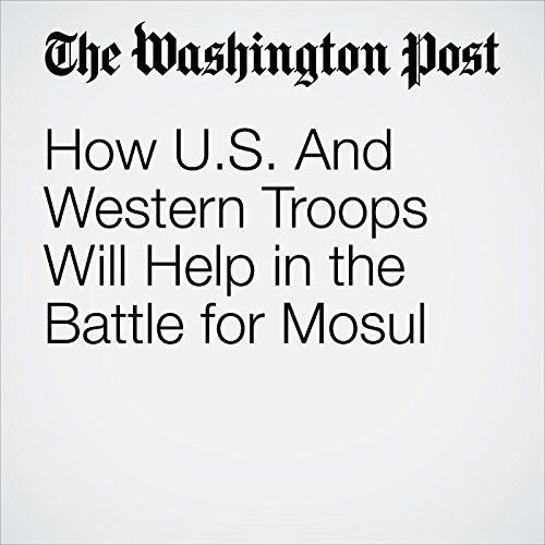 How U.S. And Western Troops Will Help in the Battle for Mosul cover art