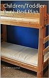 Children/Toddler Bunk Bed Plan